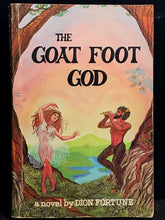 DION FORTUNE ~ THE GOAT FOOT GOD, 1st American SC Ed/1st Print 1980, Weiser Pub