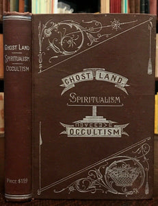 GHOST LAND or Researches into the Mysteries of Occultism - Britten, 1905 SPIRITS