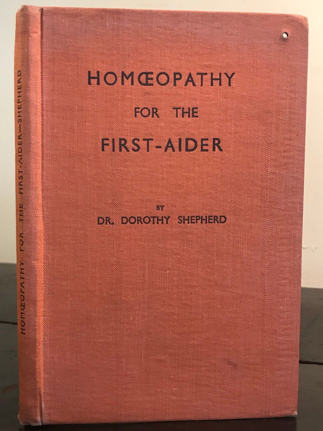 HOMOEOPATHY FOR THE FIRST-AIDER - DR. DOROTHY SHEPHERD, 1st/1st 1945 - Herbals