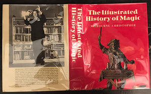 ILLUSTRATED HISTORY OF MAGIC by M. CHRISTOPHER, 1st/1st 1973 HC/DJ, ILLUSTRATED
