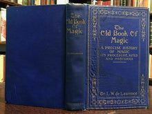 THE OLD BOOK OF MAGIC: History, Rites - De Laurence, 1st Ed 1918 - OCCULT MAGICK