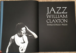 JAZZ by WILLIAM CLAXTON 1st/1st 1987 — Only 4000 Copies Printed, HC/DJ Very Rare