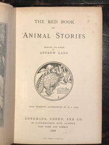 THE RED BOOK OF ANIMAL STORIES - Lang, H.J. Ford Illustrations - 1st Ed, 1899