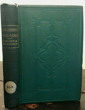 LANCASHIRE FOLK-LORE: SUPERSTITIONS, CUSTOMS - 1st Ed, 1867 WITCHES DEMONS OMENS