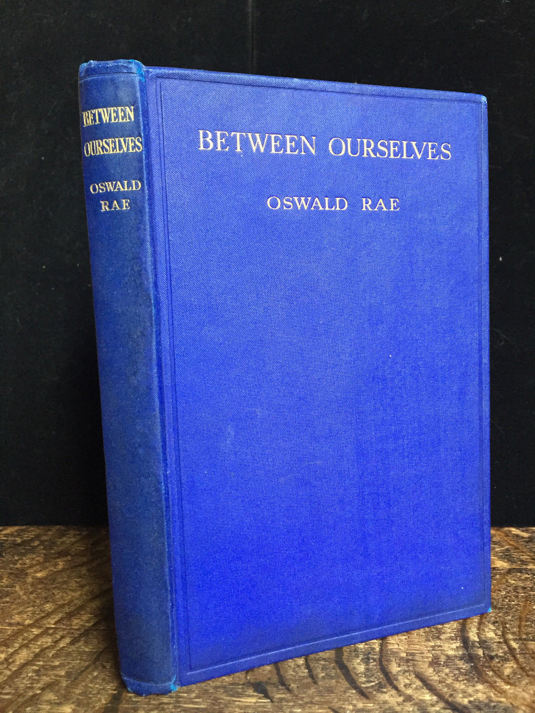 BETWEEN OURSELVES: A BOOK OF EXCLUSIVE MAGIC, Oswald RAE 1st/1st 1926, Near Mint