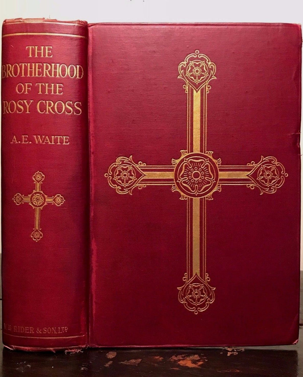 AE WAITE - BROTHERHOOD OF THE ROSY CROSS, 1st/1st 1924 ROSICRUCIAN FREEMASONRY