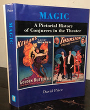 MAGIC: A PICTORIAL HISTORY OF CONJURERS IN THE THEATER; PRICE 1st/1st 1985 HC/DJ