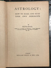 SEPHARIAL - ASTROLOGY: HOW TO MAKE AND READ YOUR OWN HOROSCOPE - 1920s