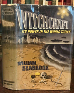 WITCHCRAFT: ITS POWER IN THE WORLD TODAY - Seabrook - 1st Ed, 1940 - OCCULT