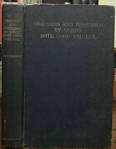 OBSESSION AND POSSESSION BY SPIRITS BOTH GOOD & EVIL - 1935, DEMONOLOGY MAGICK
