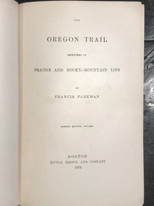1893 - THE OREGON TRAIL: SKETCHES OF PRAIRIE AND ROCKY MOUNTAIN LIFE, Parkman