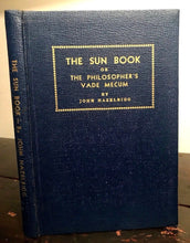 THE SUN BOOK OR, THE PHILOSOPHER'S VADE MECUM - Hazelrigg, 1st Ed 1916, HERMETIC