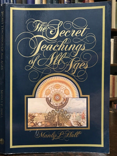 SECRET TEACHINGS OF ALL AGES - Manly Hall, 1977 MAGICK HERMETIC ALCHEMY MASONIC