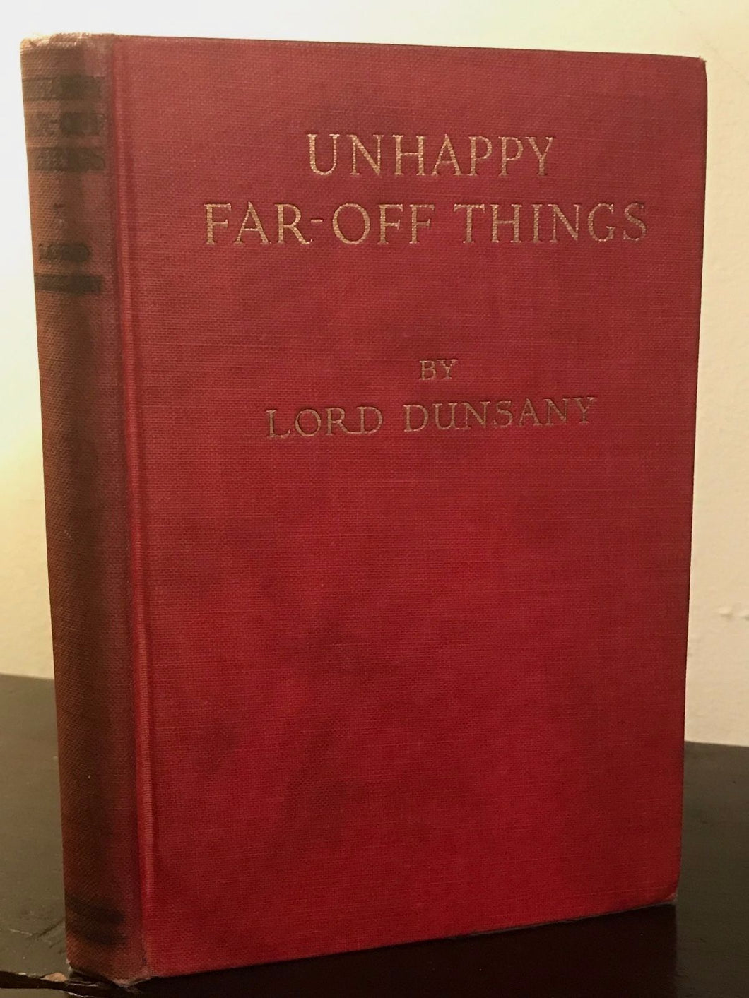 UNHAPPY FAR-OFF THINGS by Lord Dunsany, 1st / 1st 1919 ~ WWI Stories