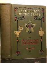 1922 — THE MESSAGE OF THE STARS by Max Heindel; ROSICRUCIAN MYSTICISM ASTROLOGY