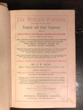WORLD'S WONDERS TROPICAL & POLAR EXPLORERS, J.W. BUEL 1st/1st, 1884 ILLUSTRATED