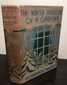 WINTER DIVERSIONS OF A GARDENER, R. Wright 1st/1st 1934 HC/DJ House & Garden Mag
