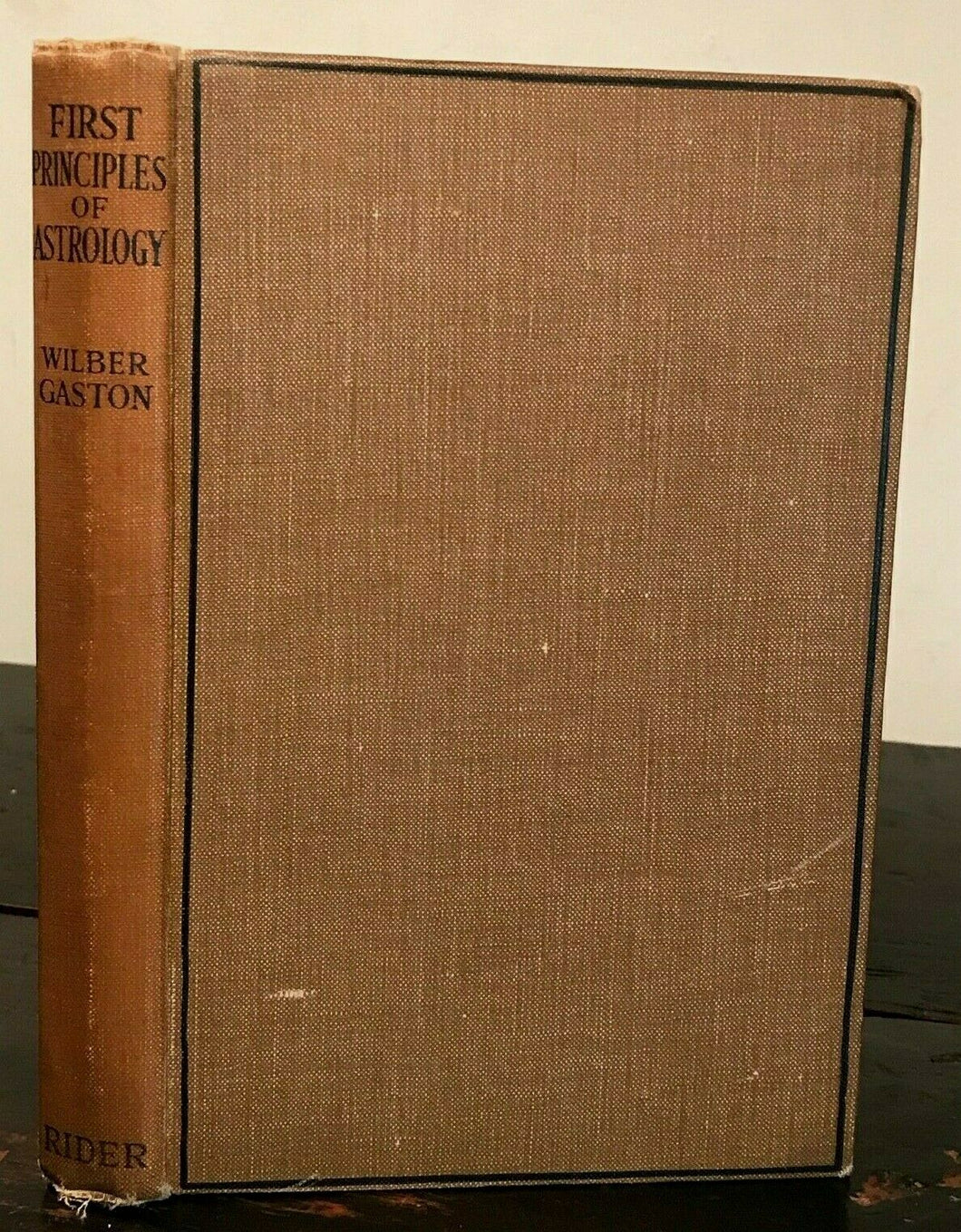 FIRST PRINCIPLES OF ASTROLOGY - Gaston, 1st Ed 1927, ZODIAC DIVINATION ASTROLOGY