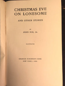 CHRISTMAS EVE ON LONESOME AND OTHER STORIES, John Fox Jr, 1st/1st 1904 Illustr.