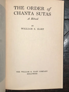 THE ORDER OF CHANTA SUTAS by William S. Hart, Limited Ed 1st/1st 1925 BOY SCOUTS