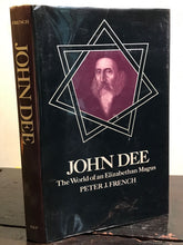 JOHN DEE: THE WORLD OF AN ELIZABETHAN MAGUS, Peter J. French 1st/1st 1972 HC/DJ