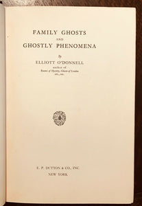 FAMILY GHOSTS AND GHOSTLY PHENOMENA - E. O'Donnell, 1st Ed 1934 - OCCULT SPIRITS