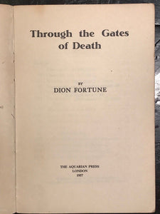 DION FORTUNE - THROUGH THE GATES OF DEATH, 1957 - TECHNIQUES, PROCESS OF DYING