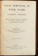 YOUR FORTUNE IN YOUR NAME; KABALISTIC ASTROLOGY - Sepharial, 1919 - KABBALAH