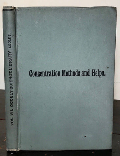 CONCENTRATION METHODS AND HELPS: Occult Forces - Occult Science Library, LOOMIS