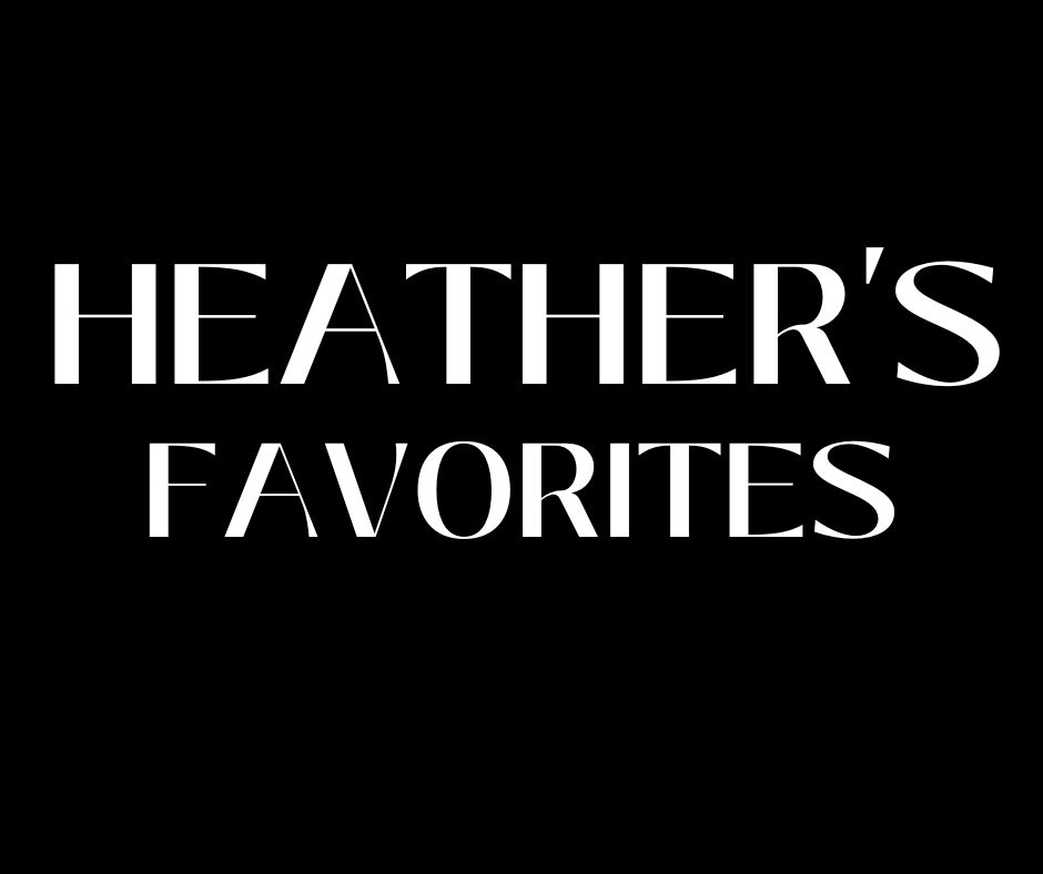 Heather's Favorites!