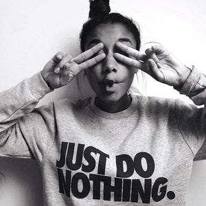 Just Do Nothing Pullover Sweatshirt - Iconic Trendz Boutique
