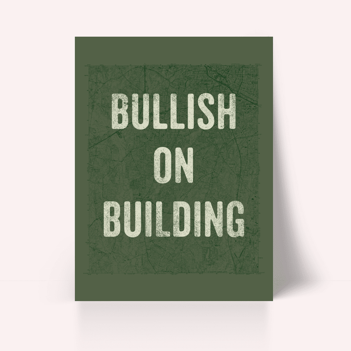 Bullish on Building Poster