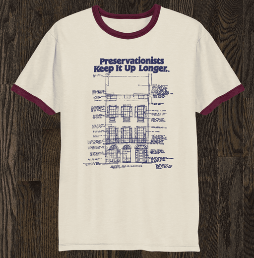 Preservationists Keep It Up Longer tee