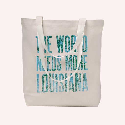 Dirty Coast Press Bag The World Needs More Louisiana Tote