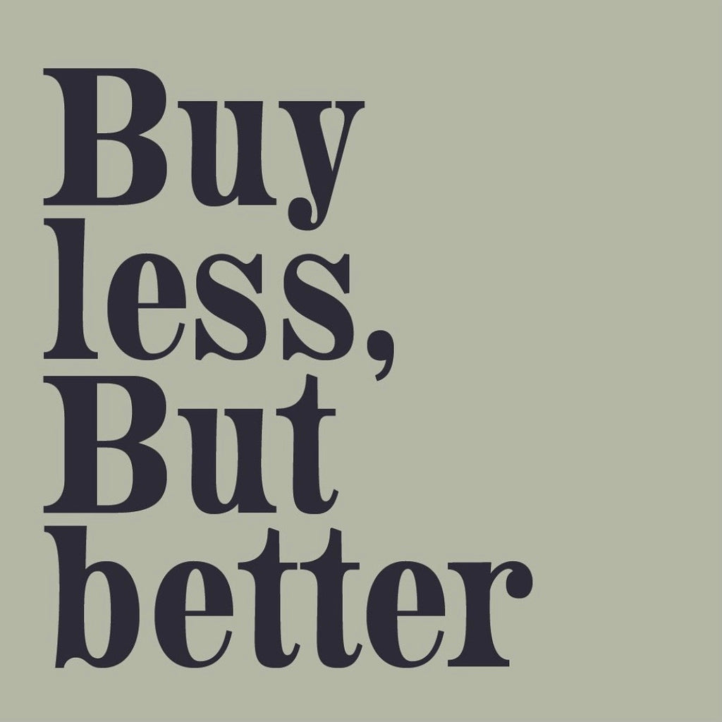 buy less, but better