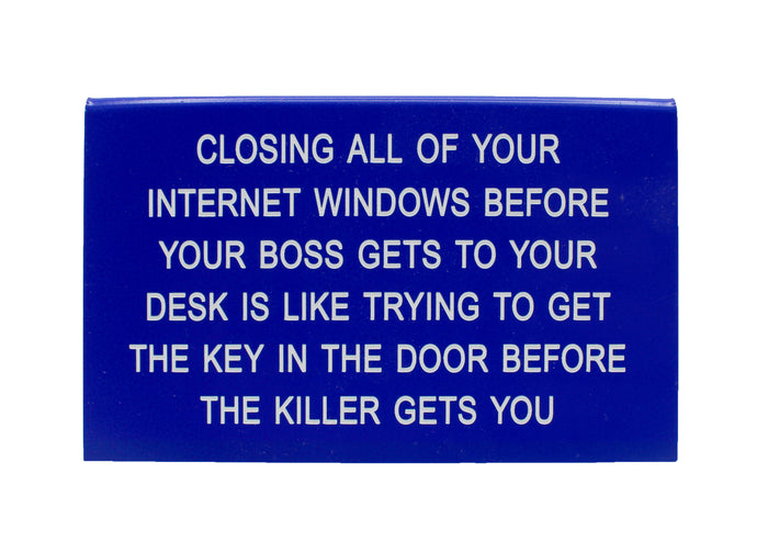 Closing All of Your Windows Sign