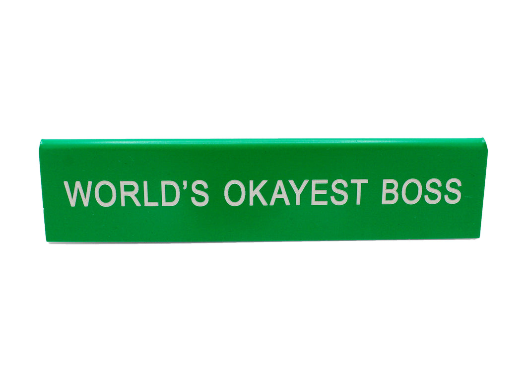World's Okayest Boss Sign