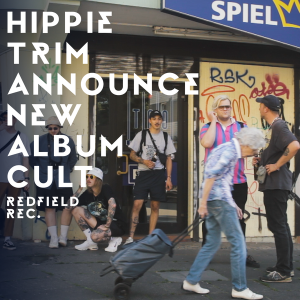 JOIN THE CULT: HIPPIE TRIM Announce Their Debut Album ✌️🌻☮️