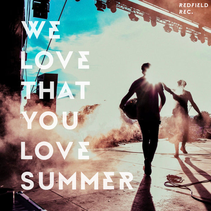 FREE DOWNLOAD: We Love That You Love Summer - Redfield Family 2019