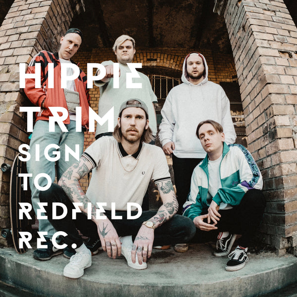 HIPPIE TRIM Sign to Redfield Records - JOIN THE CULT!
