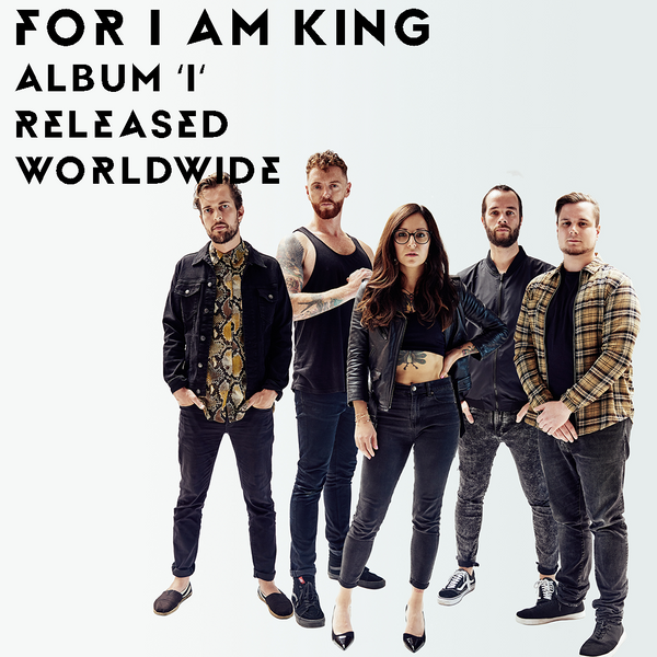FOR I AM KING's 'I' is Out Now! 🤘