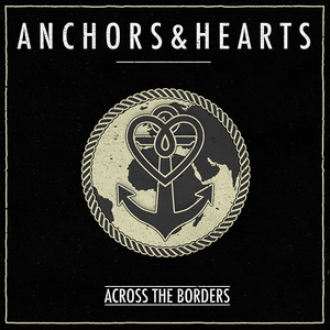 Anchors & Hearts - Across The Borders - CD (2017) - Redfield Records