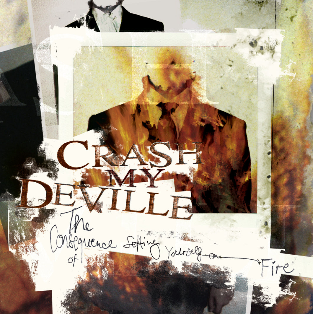 Crash My Deville - The Consequence Of Setting Yourself On Fire (2006) - CD - Redfield Records