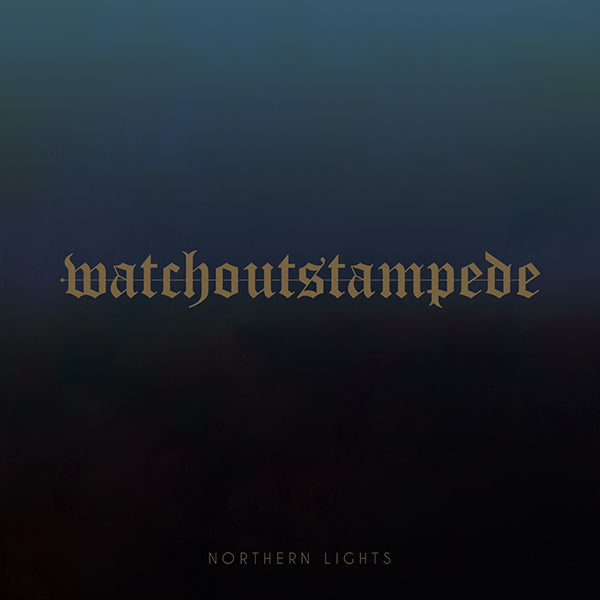 Watch Out Stampede - Northern Lights (2019) - Redfield Records