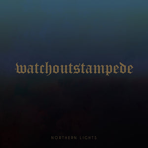 Watch Out Stampede - Northern Lights (2019) - CD - Redfield Records
