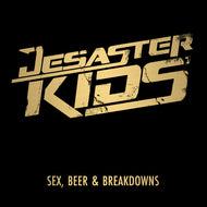 DesasterKids - Sex, Beer & Breakdowns (2013)