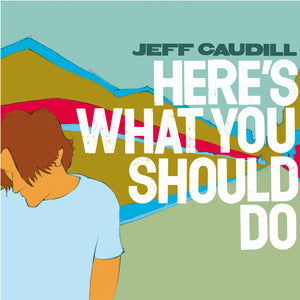 Jeff Caudill - Here's What You Should Do (2005) - CD - Redfield Records