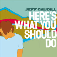 Jeff Caudill - Here's What You Should Do - CD (2005) - Redfield Records