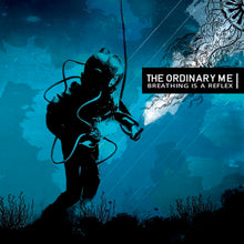 The Ordinary Me - Breathing Is A Reflex (2006)