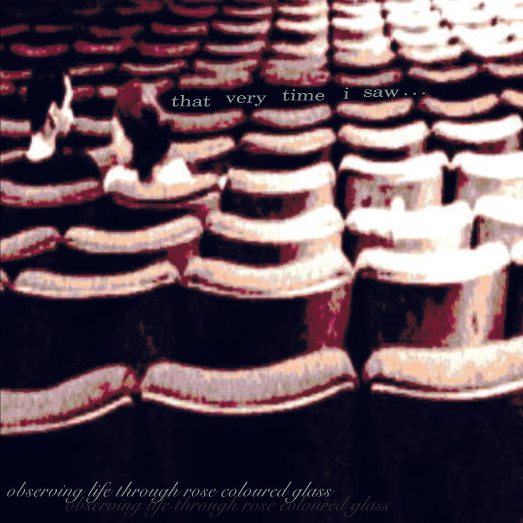 That Very Time I Saw... - Observing Life Through Rose Coloured Glass - CD (2001) - CD - Redfield Records